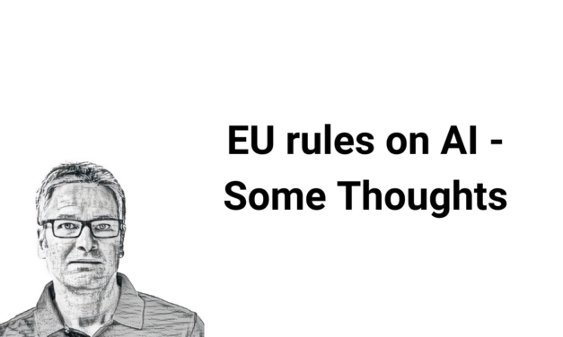 EU Rules on AI – some thoughts